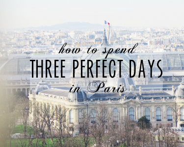 three perfect days paris guide travel
