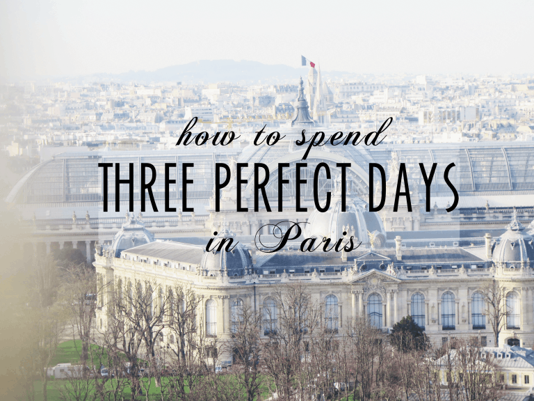 three perfect days paris guide travel
