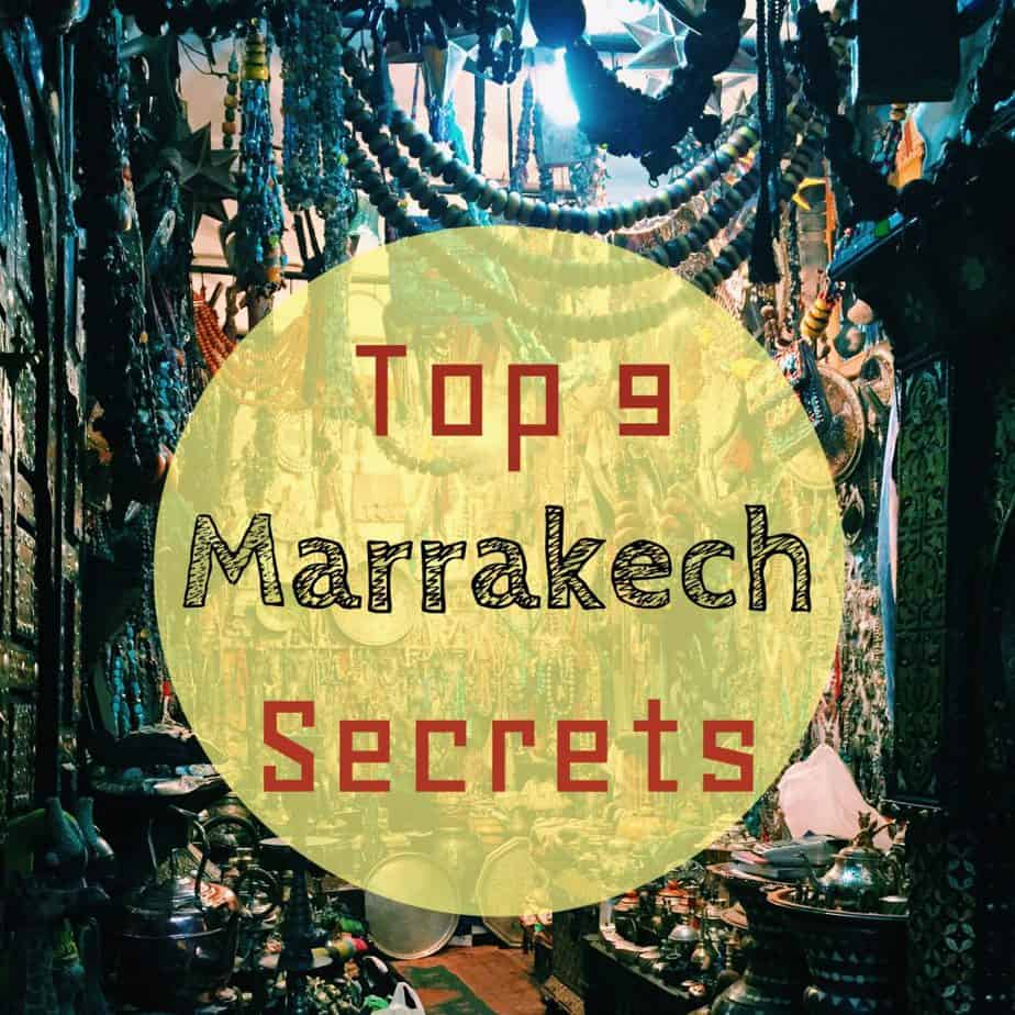 Top 9 Secrets of Marrakech - best tips for Marrakech - off the beaten path Marrakech.
