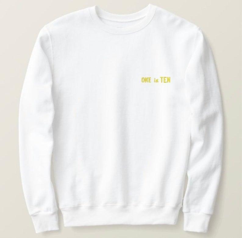 1 in 10 endometriosis sweatshirt
